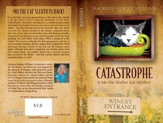 Catastrophe: A Mo the Shelter Cat Mystery  by  Maureen Murphy Williams