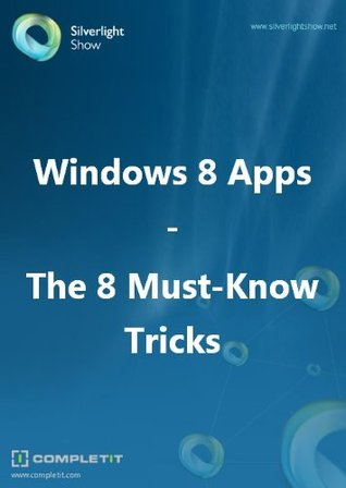 Windows 8 Apps - 8 Must-Know Tricks Samidip Basu