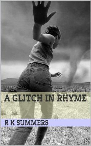 A Glitch in Rhyme R.K. Summers