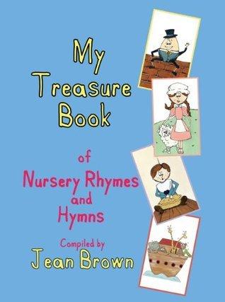 My Treasure Book of Nursery Rhymes and Hymns  by  Jean Brown