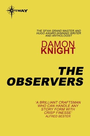 The Observers: CV Book 2  by  Damon Knight