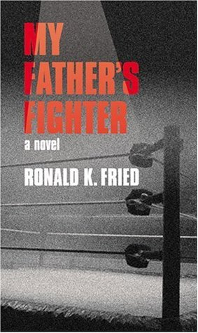 My Fathers Fighter  by  Ronald K. Fried