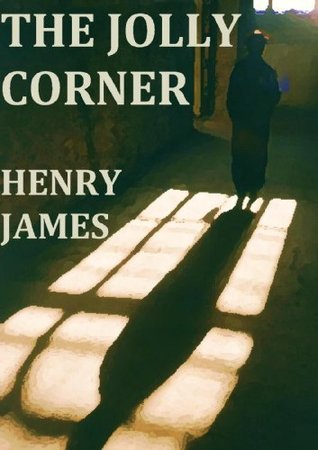 The Jolly Corner (Annotated) Henry James