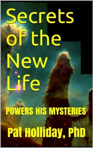 Secrets of the New Life Pat Holliday