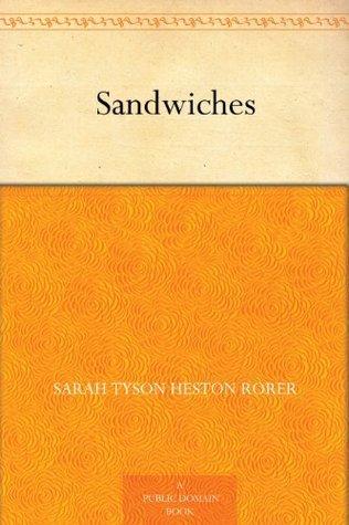 Sandwiches  by  Sarah Tyson Heston Rorer