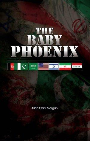 The Baby Phoenix  by  Allan Clark Morgan