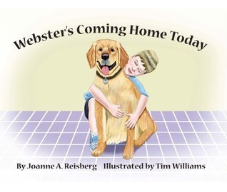 Websters Coming Home Today  by  Joanne Reisberg