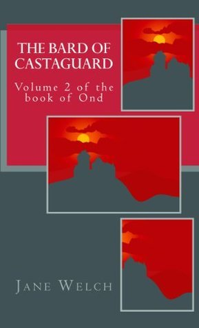 The Bard of Castaguard (The Book of Ond)  by  Jane Welch