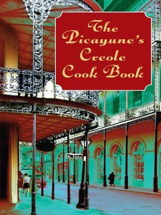 The Picayunes Creole Cook Book (American Antiquarian Cookbook Collection) Times-Picayune