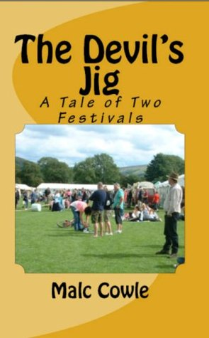 The Devils Jig - A Tale of Two Festivals  by  Malc Cowle