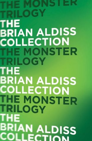 Monster Trilogy Brian W. Aldiss