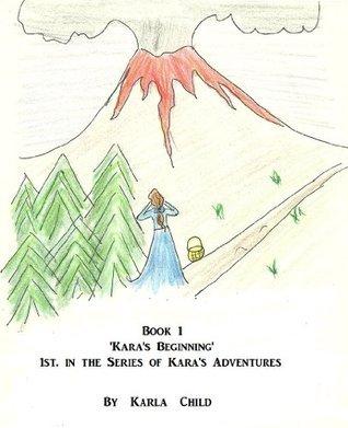 Book 1 Karas  Beginning (Karas  Adventure Series)  by  Karla Child