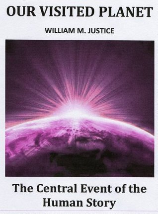Our Visited Planet  by  William M. Justice