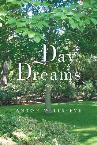 Day Dreams Anton Wills-Eve
