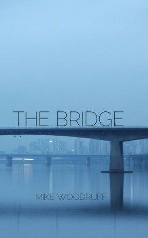 The Bridge Mike Woodruff