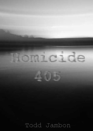 Homicide 405 Todd Jambon