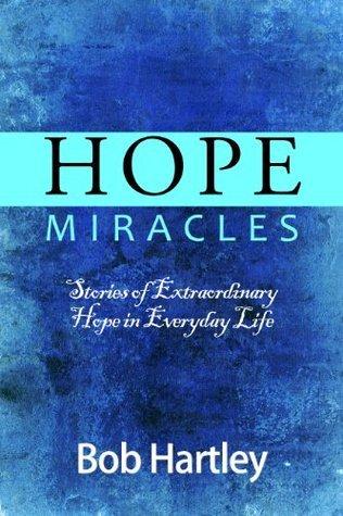 Hope Miracles Bob Hartley