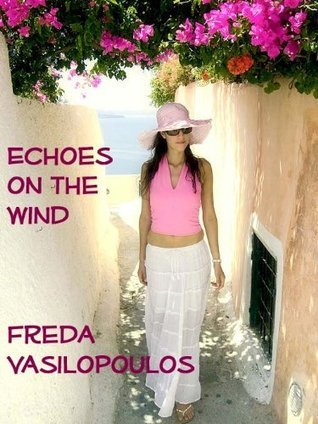 Echoes on the Wind  by  Tina Vasilos