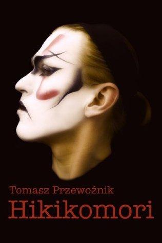 Hikikomori  by  Tomasz Przewo?nik
