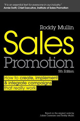SALES PROMOTION: HOW TO CREATE AND IMPLEMENT CAMPAIGNS THAT REALLY WORK  by  Julian Cummins