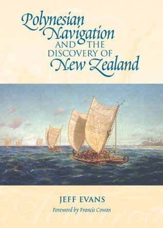Polynesian Navigation and the Discovery of New Zealand Jeff Evans