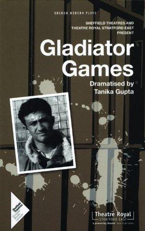 Gladiator Games  by  Tanika Gupta