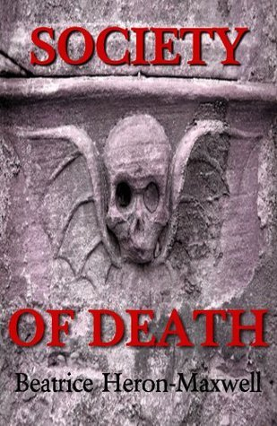 The Society of Death Beatrice Heron-Maxwell