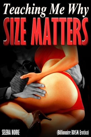 Teaching Me Why Size Matters Selena Noire