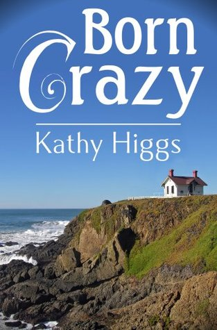 Born Crazy Kathy Higgs