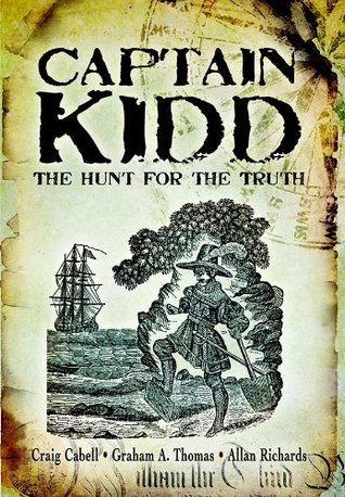Captain Kidd: The Hunt for the Truth  by  Craig Cabell