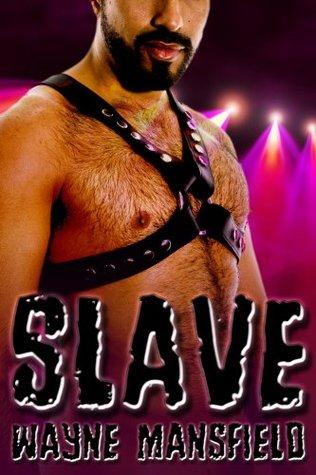 Slave  by  Wayne Mansfield