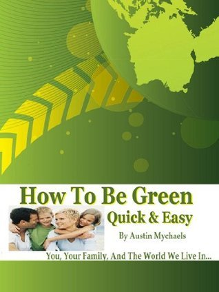 How To Be Green Austin Mychaels