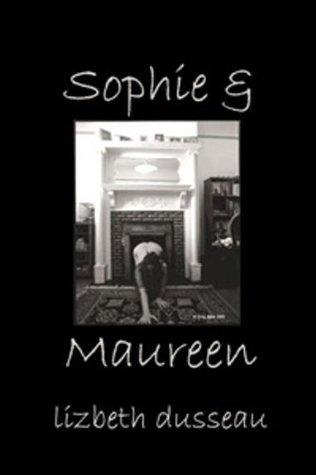 Sophie and Maureen Lizbeth Dusseau