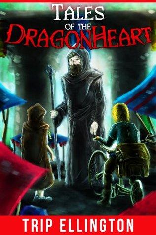 Tales of the Dragonheart  by  Trip Ellington