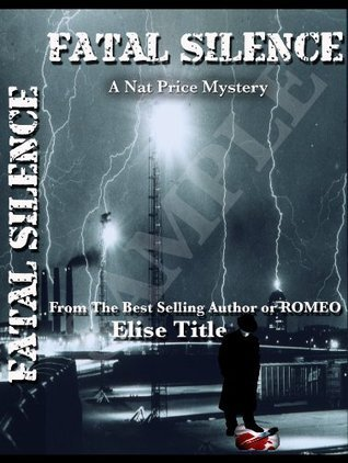 Fatal Silence (Natalie Price, #4)  by  Elise Title