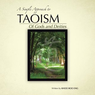 A Simple Approach To Taoism : Of Gods and Deities Khoo Boo Eng