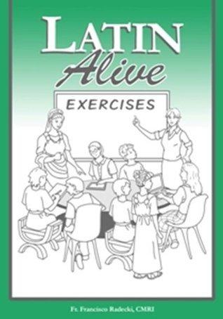 Latin Alive Exercises Father Francisco Radecki