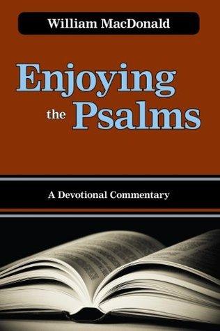 Enjoying the Psalms  by  William MacDonald