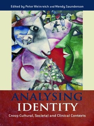 Analysing Identity: Cross-Cultural, Societal and Clinical Contexts  by  Peter Weinreich