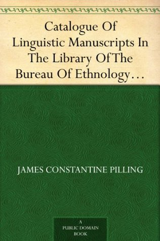 Proof-Sheets of a Bibliography of the Languages of the North American Indians  by  James Constantine Pilling