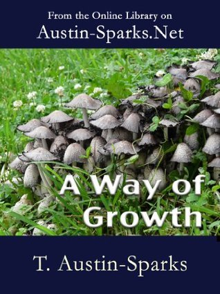 A Way of Growth T. Austin-Sparks