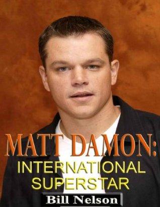 Matt Damon-International Superstar Bill Nelson