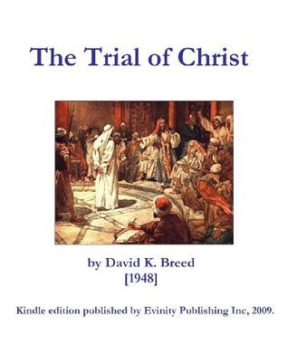 The Trial of Christ David K. Breed