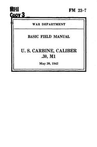 FM 23-7-US Carbine Caliber .30 M1 1942 U.S. Army The War Department