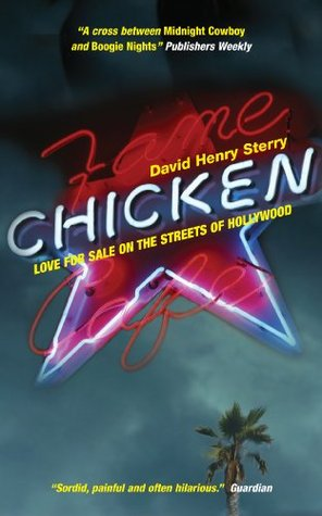 Chicken: Love for Sale on the Streets of Hollywood  by  David Henry Sterry