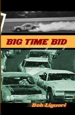Big Time Bid - A Racing Story Bob Liguori