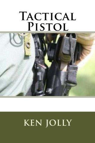 Tactical Pistol  by  Ken Jolly