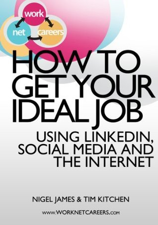 How to Get Your Ideal Job  by  Nigel James