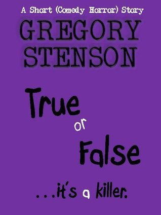 TRUE OR FALSE Gregory Stenson