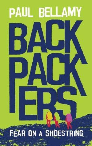Backpackers: Fear on a Shoestring Paul Bellamy